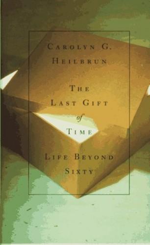 The Last Gift of Time von Carolyn G. Heilbrun