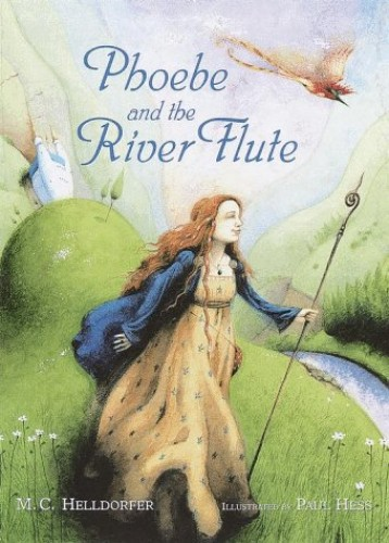 Phoebe and the River Flute By M.C. Helldorfer