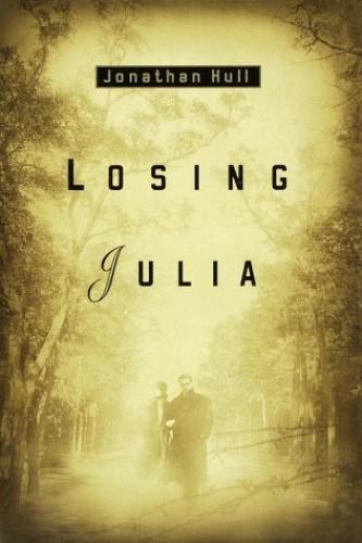 Losing Julia By Jonathan Hull