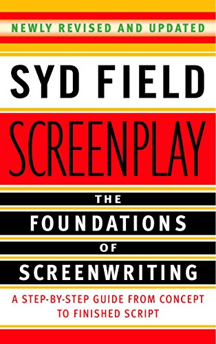 Screenplay Screenplay: Foundations Of Screenwriting By Syd Field