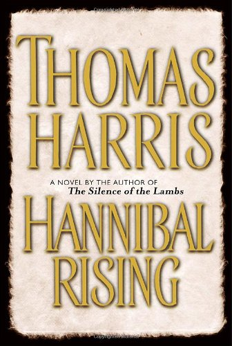 Hannibal Rising By Thomas Harris (The Virtual Consulting Firm Paris France)
