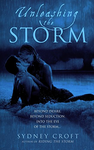 Unleashing the Storm By Sydney Croft
