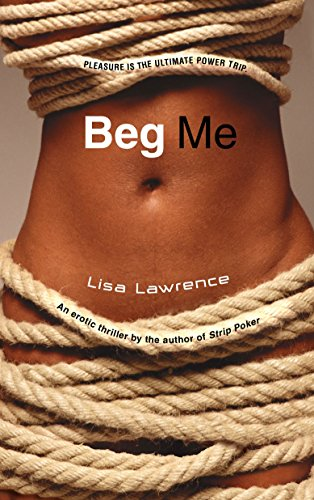 Beg Me By Lisa Lawrence