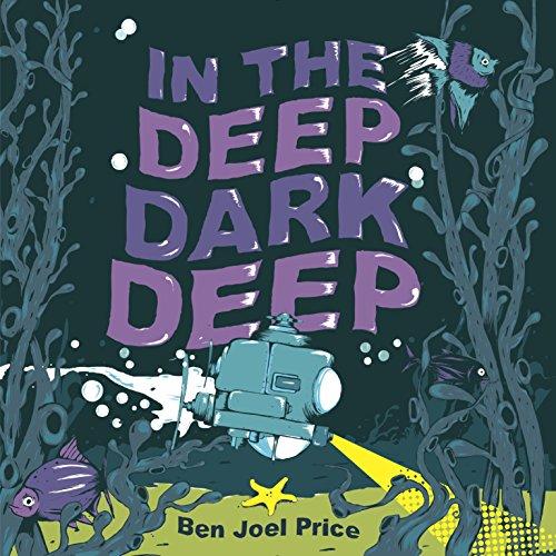 In The Deep Dark Deep By Ben Joel Price
