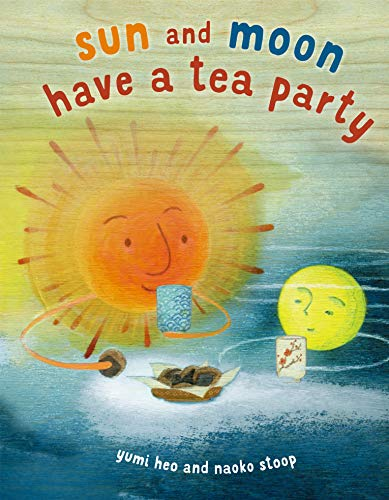 Sun and Moon Tea Party By Yumi Heo