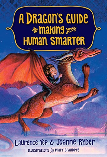 A Dragon's Guide To Making Your Human Smarter By Laurence Yep