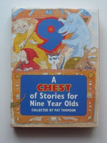 Chest of Stories for Nine Year Olds By Edited by Pat Thomson