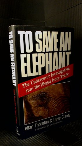 To Save an Elephant By Allan Thornton