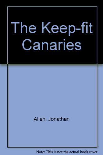 The Keep-fit Canaries By Jonathan Allen