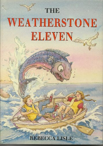 The Weatherstone Eleven By Rebecca Lisle