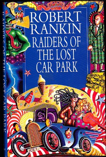 Raiders of the Lost Car Park By Robert Rankin