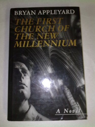 The First Church of the New Millennium By Bryan Appleyard