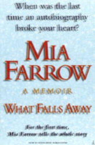 What Falls Away By Mia Farrow