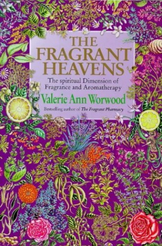 The Fragrant Heavens By Valerie Ann Worwood