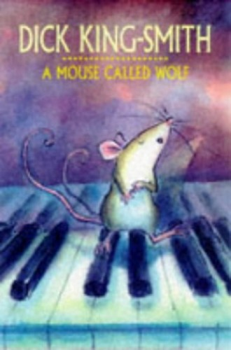 A Mouse Called Wolf By Dick King-Smith