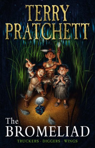 The Bromeliad: Truckers Omnibus Edition by Terry Pratchett