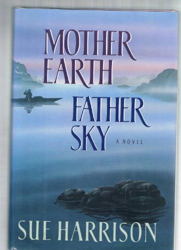 Mother Earth Father Sky By Sue Harrison (University of Cape Town)