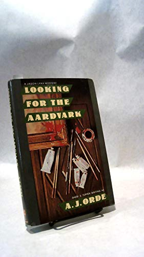 Looking for the Aardvark By A J Orde