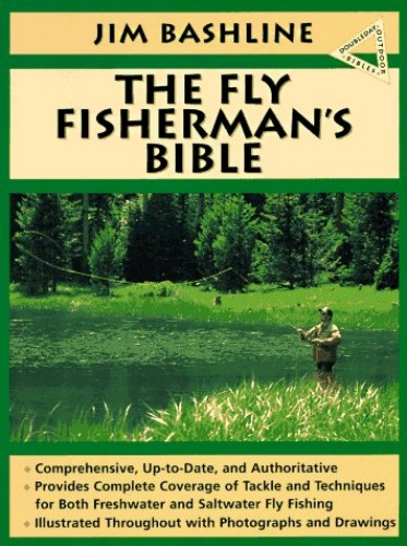 The Fly Fisherman's Bible By L.James Bashline