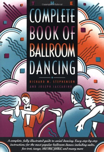 The Complete Book of Ballroom Dancing By Richard Montgomery Stephenson