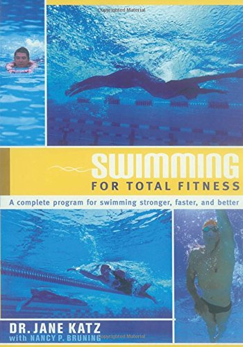 Swimming for Total Fitness: A Progressive Aerobic Program By Jane Katz