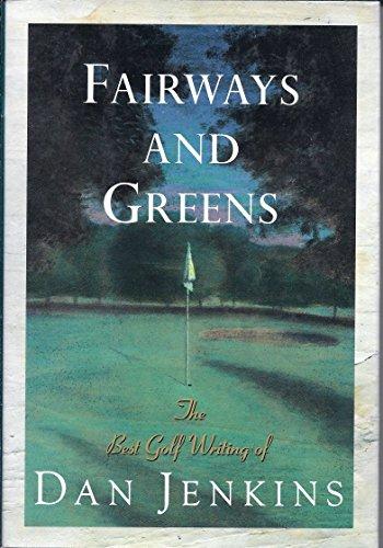 Fairways and Greens By MR Dan Jenkins