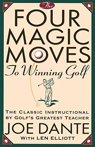 Four Magic Moves To Winning Golf By Joe Dante