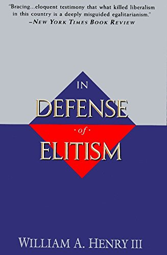 In Defense of Elitism By William A. Henry