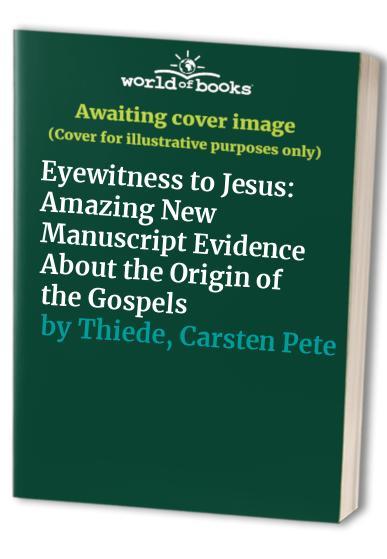 Eyewitness to Jesus By Carsten Peter Thiede