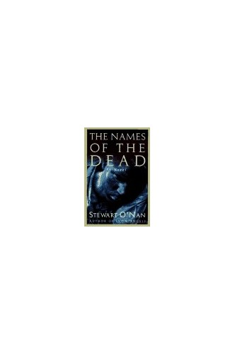 The Names of the Dead By Stewart O'Nan