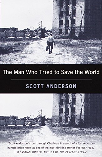 The Man Who Tried to Save the World von Scott Anderson