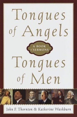 Tongues of Angels, Tongues of Men By John F. Thornton
