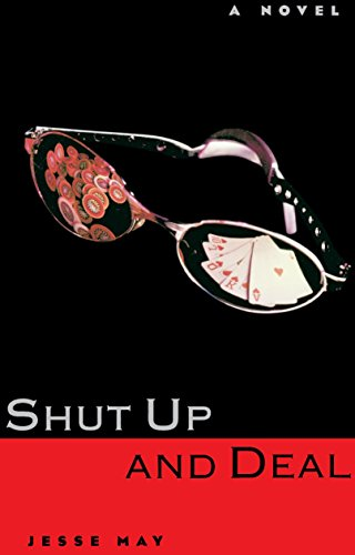 Shut up and Deal By Jesse May