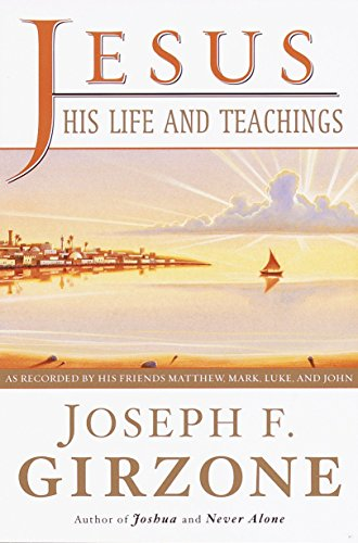 Jesus, His Life And Teachings By Joseph F. Girzone