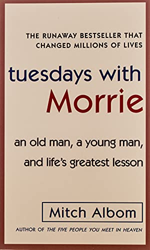 Tuesdays with Morrie: an Old Man, a Young Man, and Life's Greatest Lesson von Mitch Albom