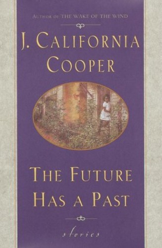 The Future Has a Past By J California Cooper