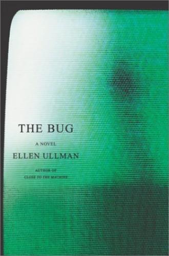 The Bug By Ellen Ullman