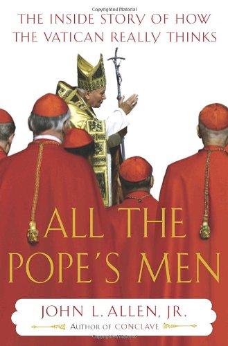 All the Pope's Men By John L. Jr Allen