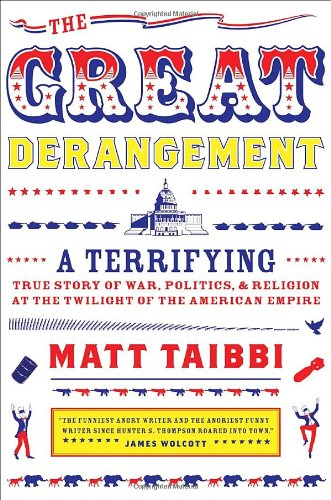 Great Derangement by Taibbi, Matt Book The Cheap Fast Free Post