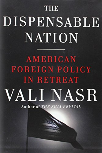 The Dispensable Nation By Associate Professor of Political Science Seyyed Vali Reza Nasr (University of San Diego)
