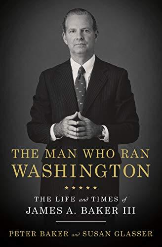 The Man Who Ran Washington von Peter Baker