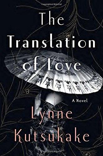 The Translation of Love By Lynne Kutsukake