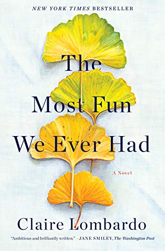 The Most Fun We Ever Had By Claire Lombardo