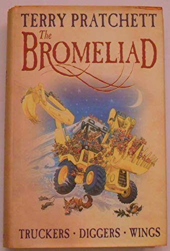 The Bromeliad (Truckers:Diggers:Wings Omnibus Edition) By Terry Pratchett