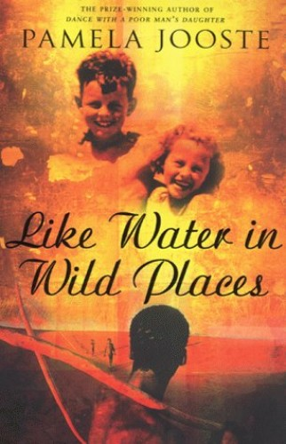 Like Water in Wild Places By Pamela Jooste