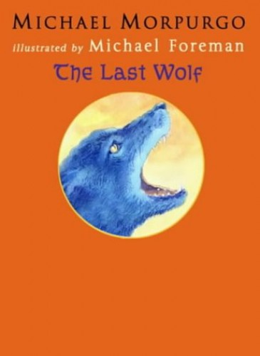 The Last Wolf By Michael Morpurgo