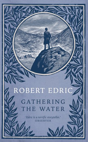 Gathering The Water By Robert Edric