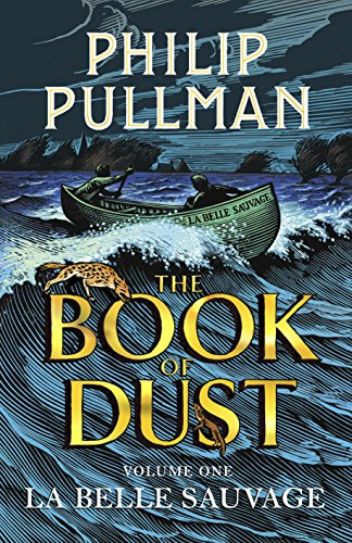 La Belle Sauvage: The Book of Dust Volume One by Philip Pullman
