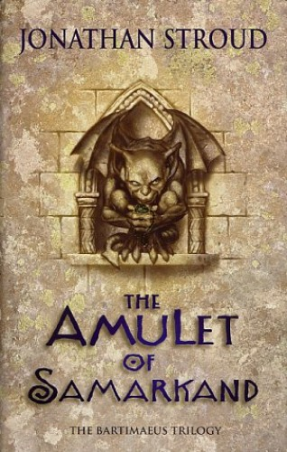The Amulet of Samarkand (Amulet Trilogy) (The Bartimaeus Sequence) by Jonathan Stroud
