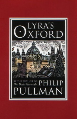 Lyra's Oxford (His Dark Materials) By Philip Pullman